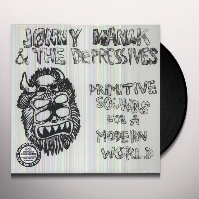 Jonny Manak & The Depressives PRIMITIVE SOUNDS FOR A MODERN WORLD Vinyl Record