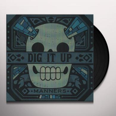 Dig It Up MANNERS Vinyl Record