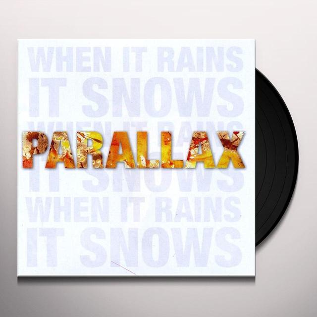 Parallax WHEN IT RAINSIT SNOWS Vinyl Record
