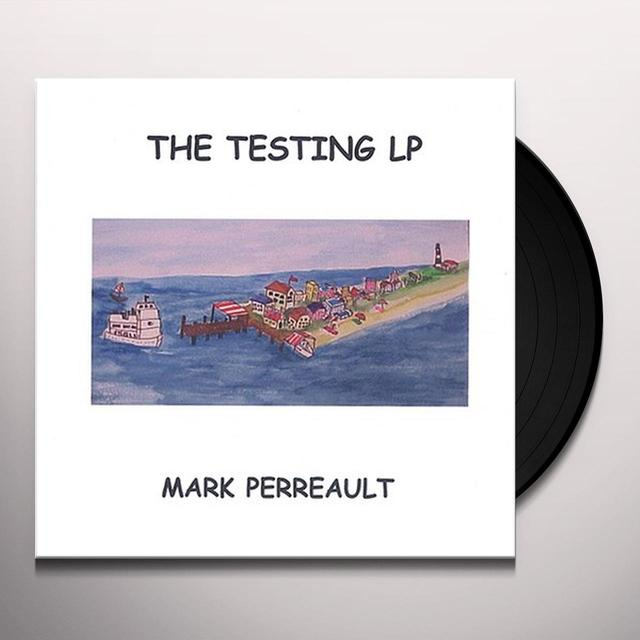 Mark Perreault TESTING Vinyl Record