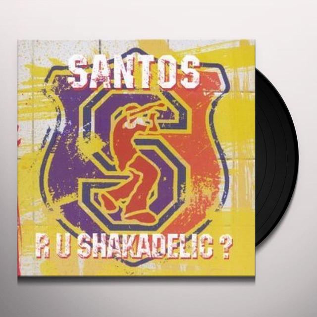 Santos ARE U SHAKADELIC Vinyl Record