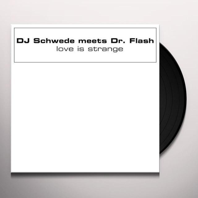 Dj Schwede Meets Dr. Flash LOVE IS STRANGE Vinyl Record