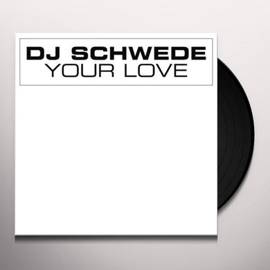 Dj Schwede YOUR LOVE Vinyl Record