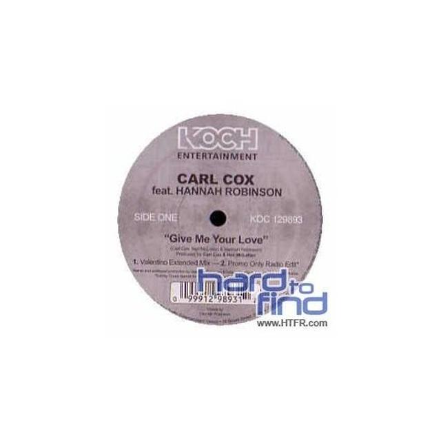 Carl Cox GIVE ME YOUR LOVE Vinyl Record