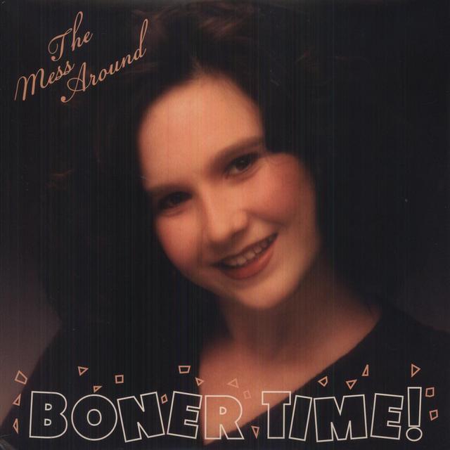 Mess Around BONER TIME ! Vinyl Record