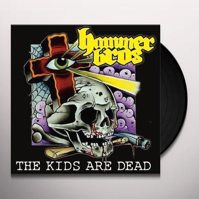 Hammer Bros KIDS ARE DEAD Vinyl Record