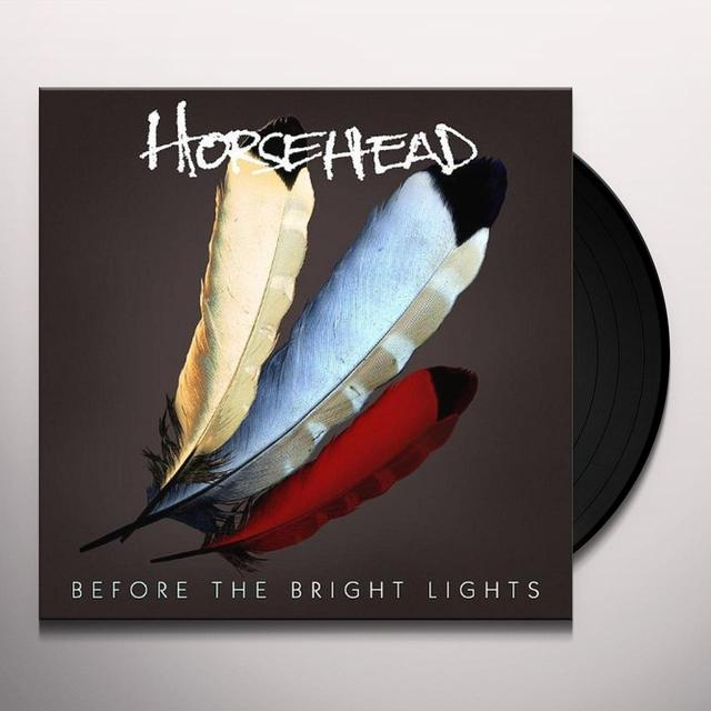 Horsehead BEFORE THE BRIGHT LIGHTS Vinyl Record