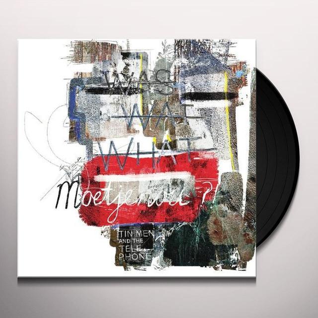 Tin Men & The Telephone MOETJENOU?! Vinyl Record
