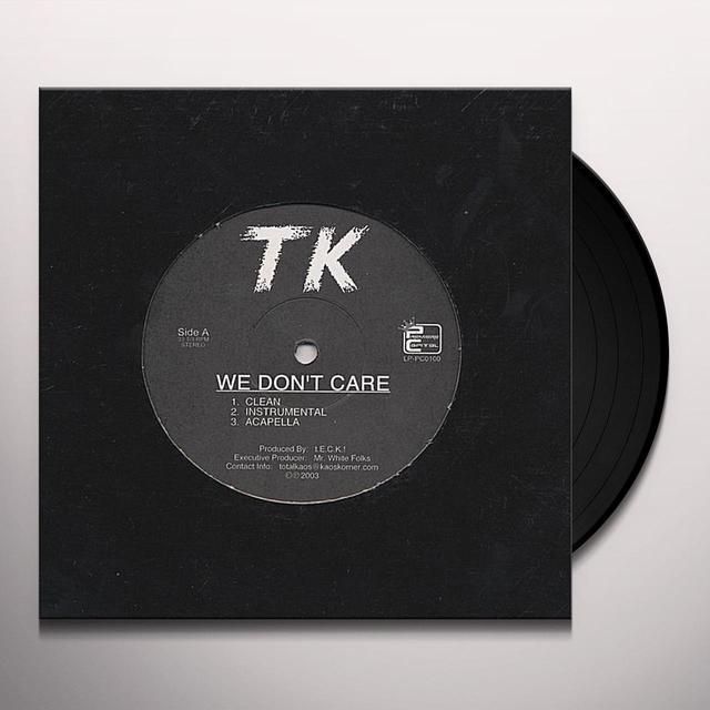 Tk WE DON'T CARE! Vinyl Record