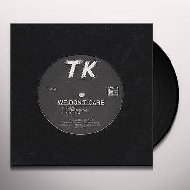 Tk WE DON'T CARE! Vinyl Record
