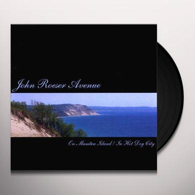 John Roeser Avenue ON MANITOU ISLAND/IN HOT DOG CITY Vinyl Record