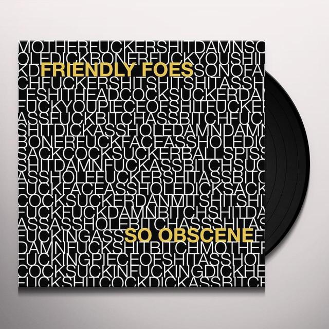 Friendly Foes SO OBSCENE Vinyl Record