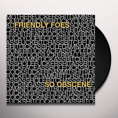 Friendly Foes SO OBSCENE Vinyl Record