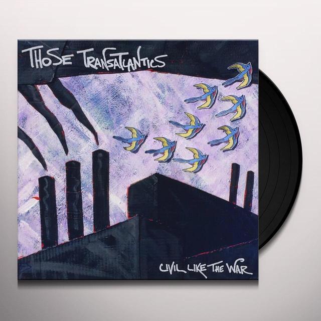 Those Transatlantics CIVIL LIKE THE WAR Vinyl Record