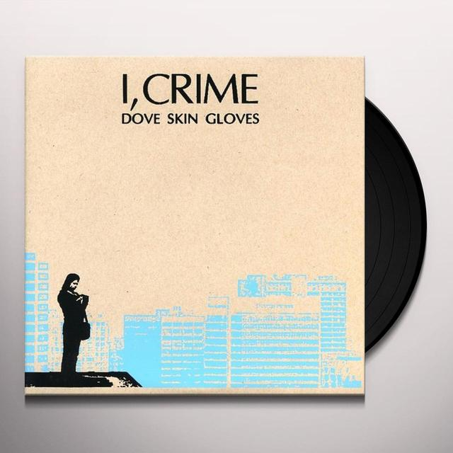 I Crime DOVE SKIN GLOVES 7 Vinyl Record