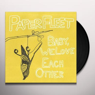 Paper Fleet BABY WE LOVE EACH OTHER Vinyl Record