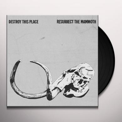 Destroy This Place RESURRECT THE MAMMOTH Vinyl Record
