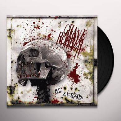 Grave Robber BE AFRAID Vinyl Record