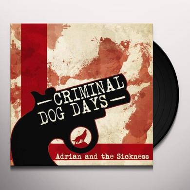 Adrian & The Sickness CRIMINAL/DOG DAYS Vinyl Record