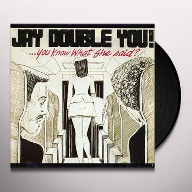 Jay Double You! YOU KNOW WHAT SHE SAID? Vinyl Record