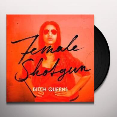 Bitch Queens FEMALE SHOTGUN Vinyl Record