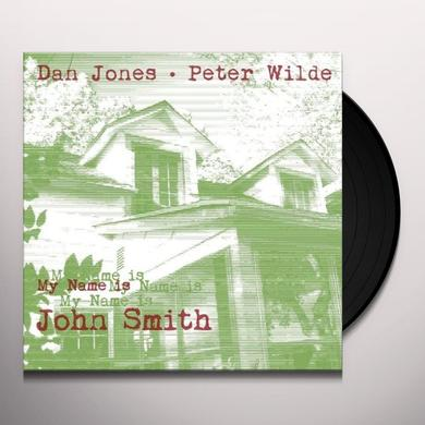 Dan Jones & Peter Wilde MY NAME IS JOHN SMITH Vinyl Record