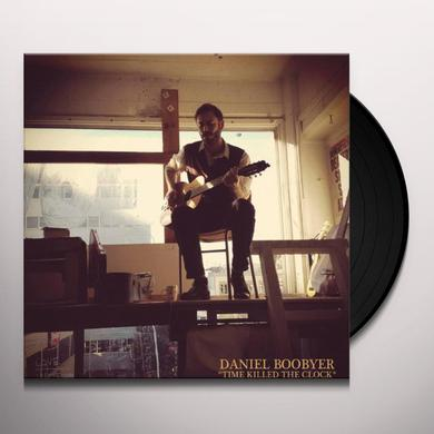 Daniel Boobyer TIME KILLED THE CLOCK Vinyl Record