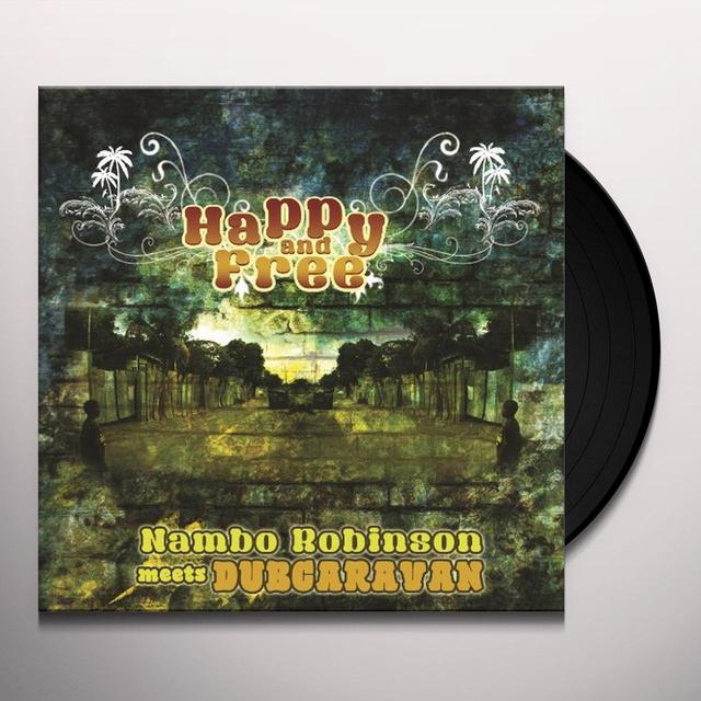 Nambo Robinson & Dub Caravan HAPPY & FREE Vinyl Record