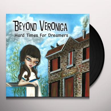 Beyond Veronica HARD TIMES FOR DREAMERS Vinyl Record