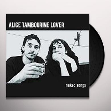 Alice Tambourine Lover NAKED SONGS Vinyl Record