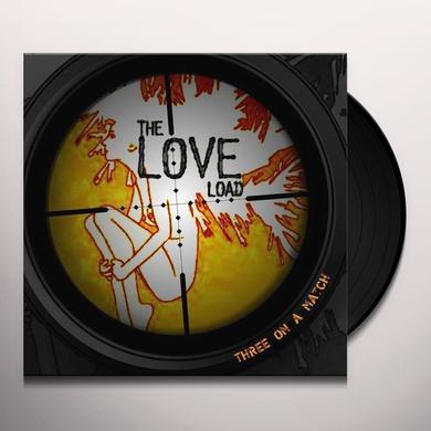 Love Load THREE ON A MATCH Vinyl Record