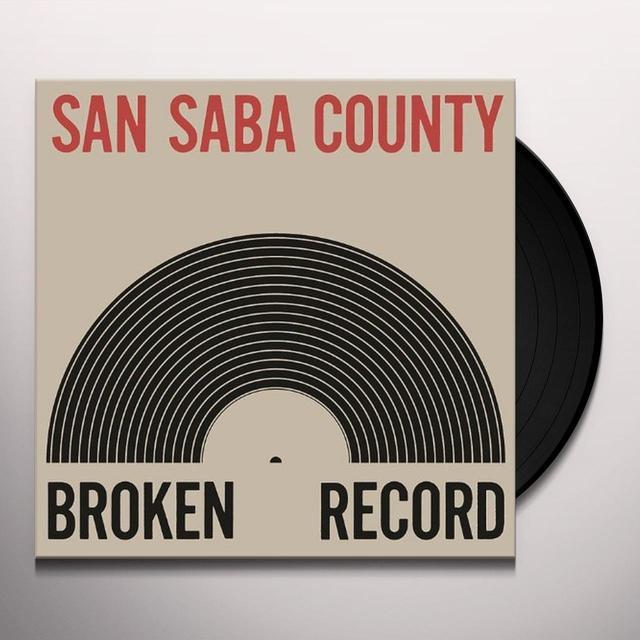 San Saba County BROKEN RECORD Vinyl Record