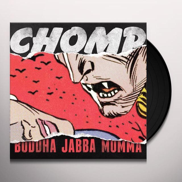Chomp BUDDHA JABBA MOMMA Vinyl Record