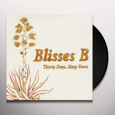 Blisses B THIRTY DAYS SIXTY YEARS Vinyl Record