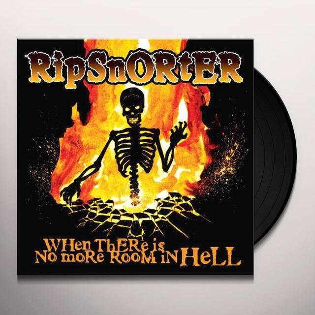 Ripsnorter WHEN THERE IS NO MORE ROOM IN HELL Vinyl Record