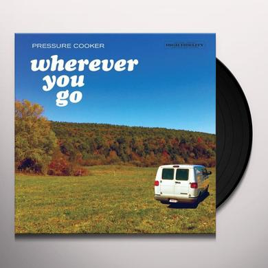 Pressure Cooker WHEREVER YOU GO Vinyl Record