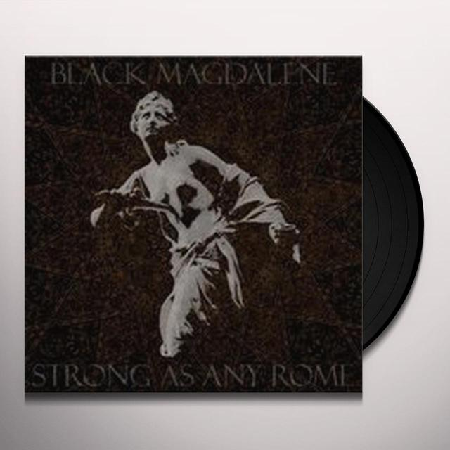 Black Magdalene STRONG AS ANY ROME Vinyl Record