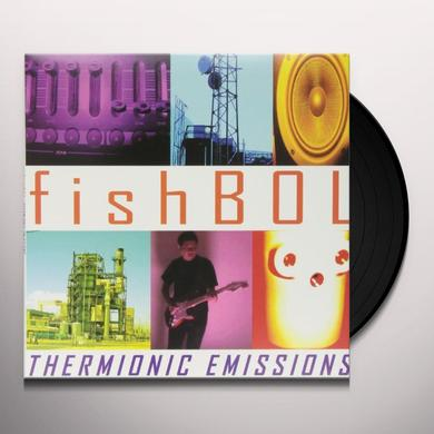 Fishbol THERMIONIC EMISSIONS Vinyl Record