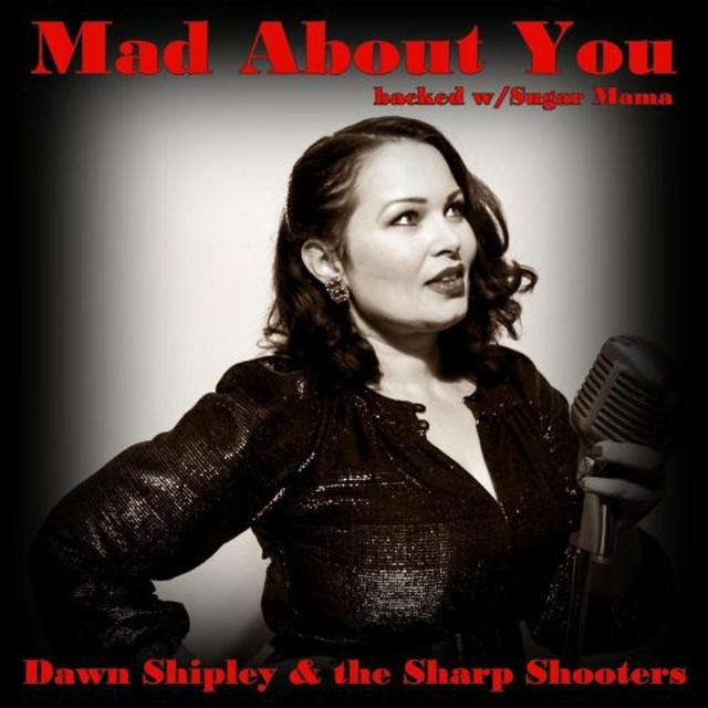 Dawn Shipley & The Sharp Shooters MAD ABOUT YOU Vinyl Record