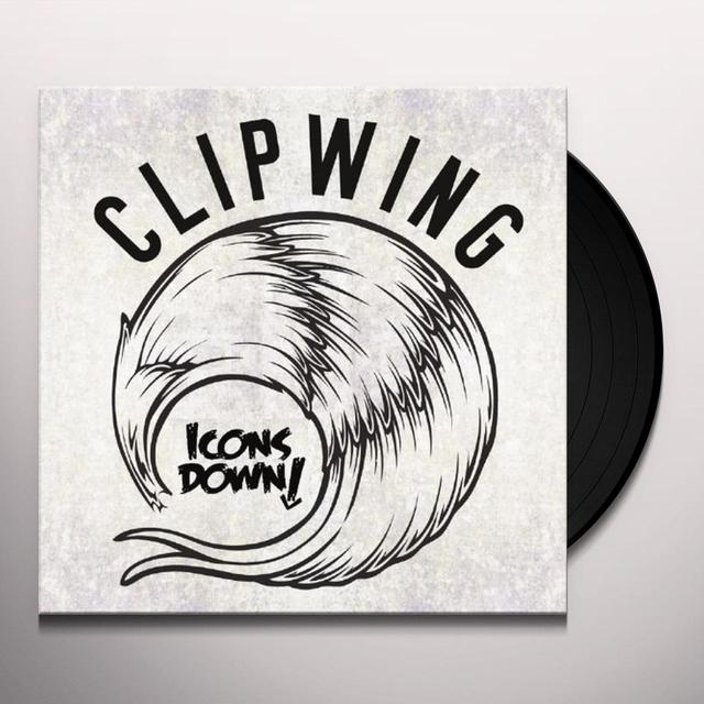 CLIPWING/ICONS DOWN! Vinyl Record