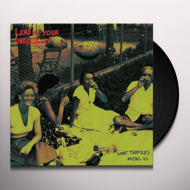 Lend Me Your Underbelly GIANT TADPOLES AMONG US Vinyl Record