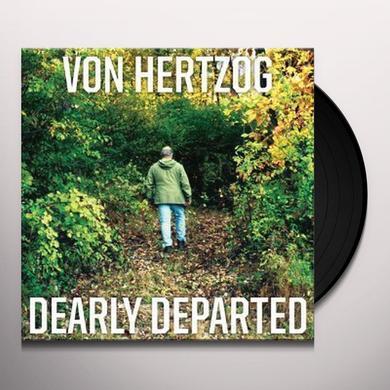 Von Hertzog DEARLY DEPARTED (180G LIMITED EDITION VINYL) Vinyl Record