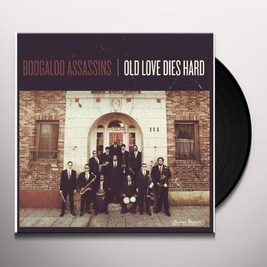 Boogaloo Assassins OLD LOVE DIES HARD Vinyl Record