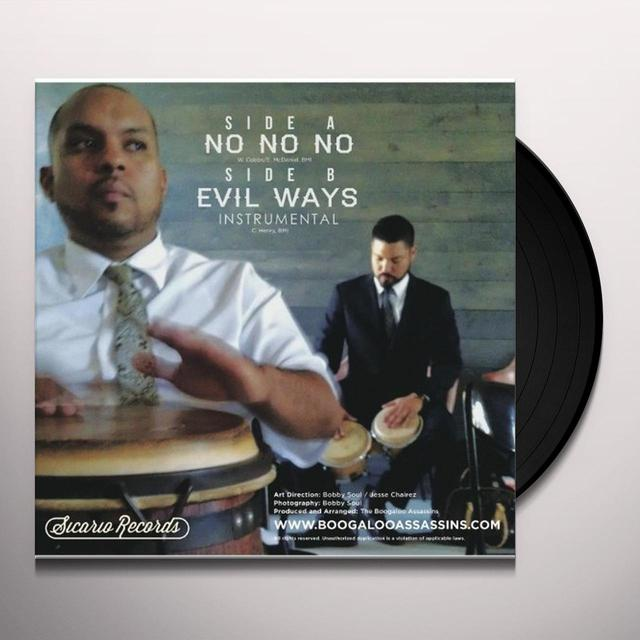 Boogaloo Assassins NO NO NO B/W EVIL WAYS (INSTRUMENTAL) Vinyl Record