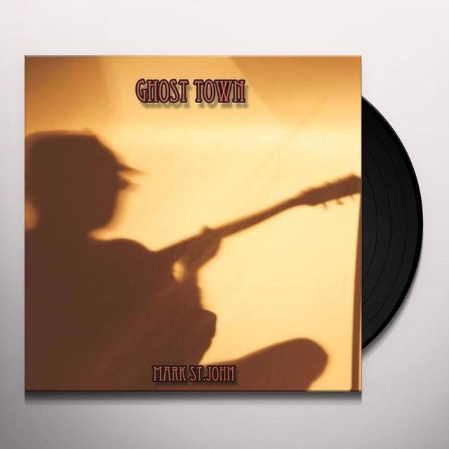 Mark St.John GHOST TOWN Vinyl Record