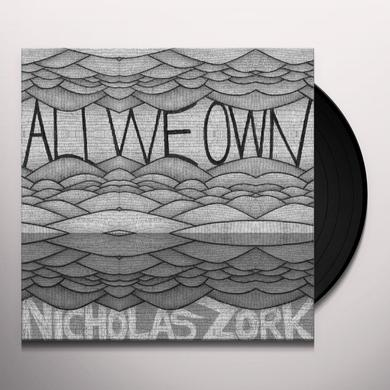 Nicholas Zork ALL WE OWN Vinyl Record