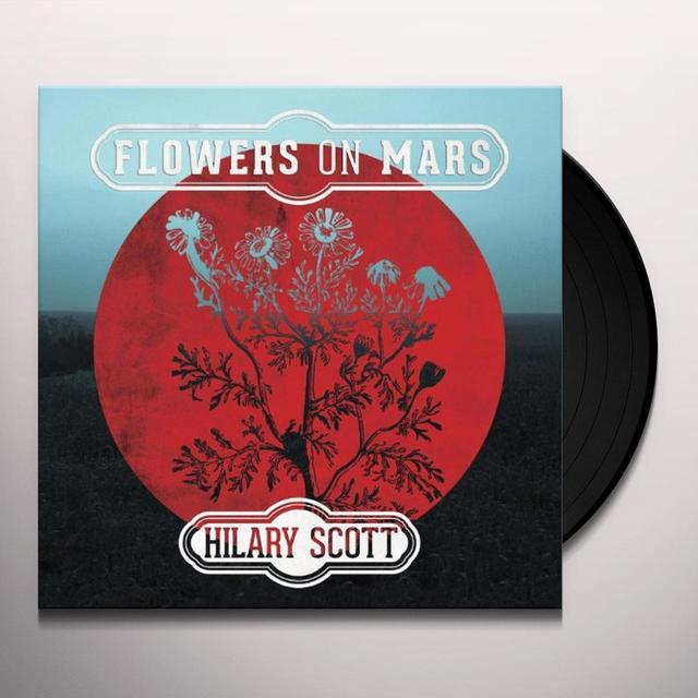 Hilary Scott FLOWERS ON MARS Vinyl Record