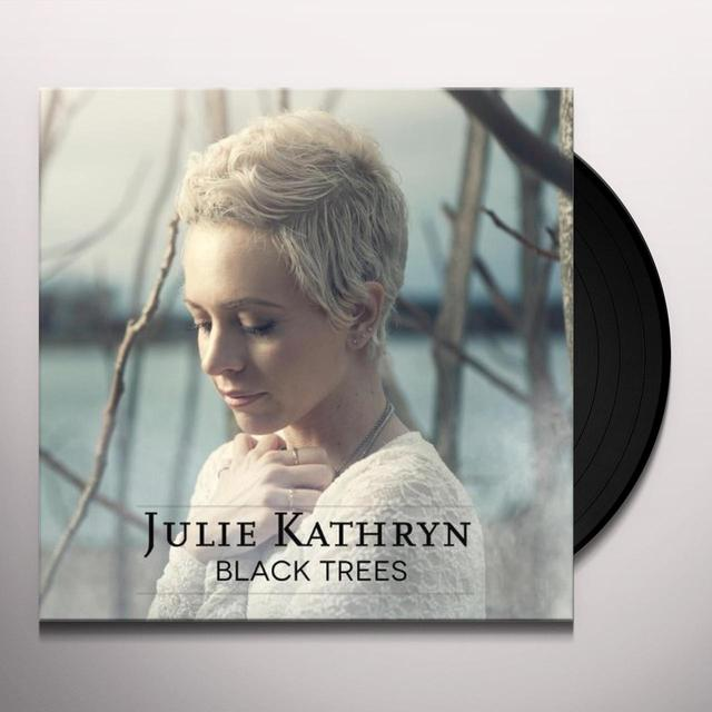 Julie Kathryn BLACK TREES Vinyl Record