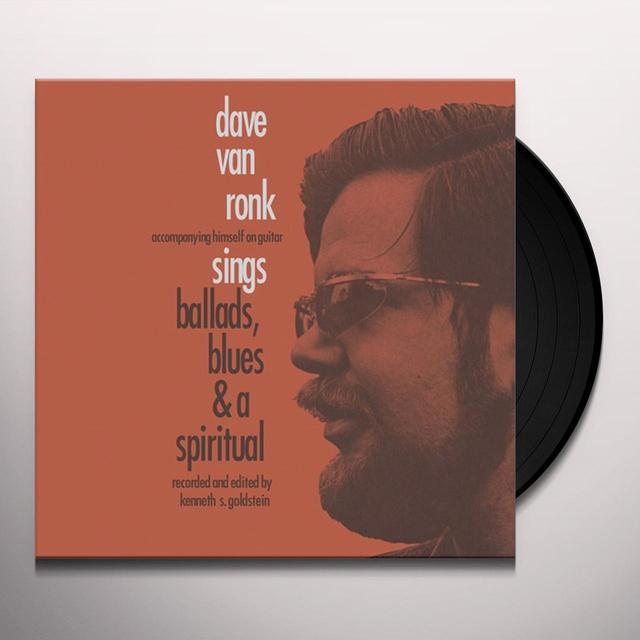 Dave Van Ronk SINGS BALLADS BLUES & A SPIRITUAL Vinyl Record