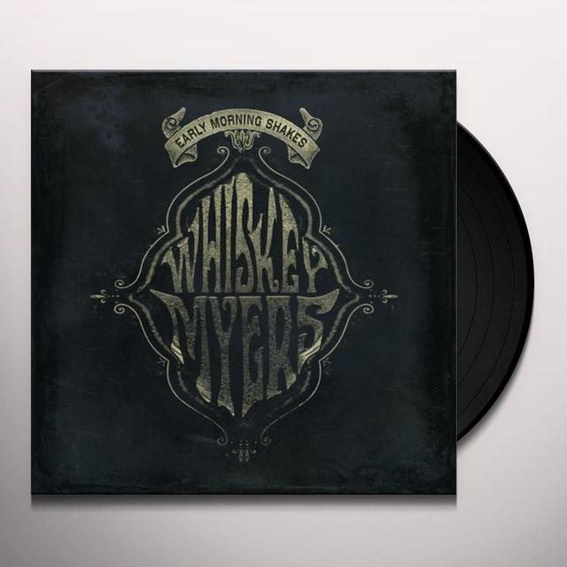 Whiskey Myers EARLY MORNING SHAKES Vinyl Record